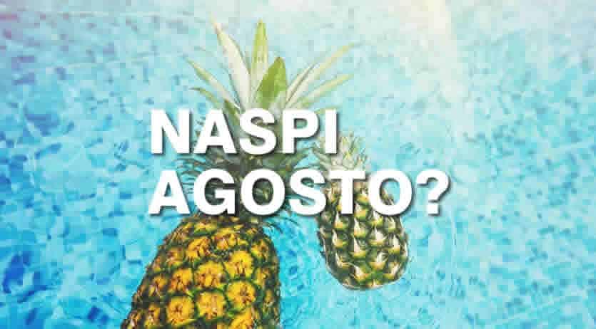 da quando pagano Naspi agosto 2020?
