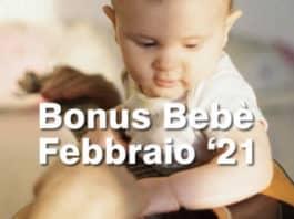 Ritardi Bonus bebe Febbraio 2021