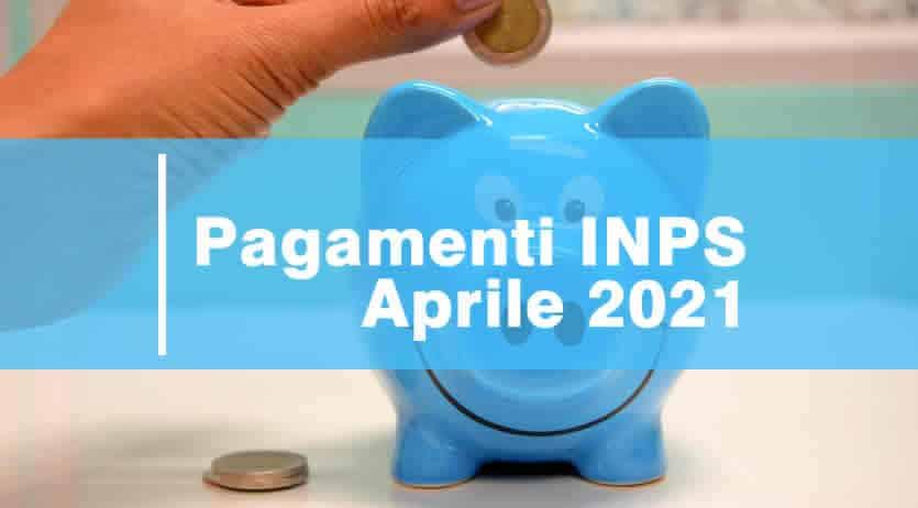 Quando arrivano pagamenti Inps Aprile 2021